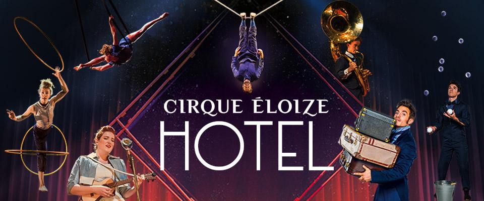 Cirque Eloize, Hotel