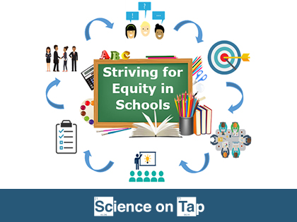 Science on Tap: Striving for Equity in Schools