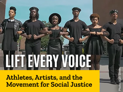 Lift Every Voice: Athletes, Artists, and the Movement for Social Justice