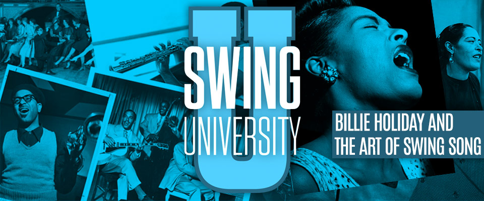 Swing University: Billie Holiday and the Art of Swing Song