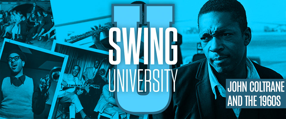 Swing University: John Coltrane and the 1960s
