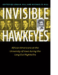 """Invisible Hawkeyes,\"" edited by UI Professors Lena Hill and Michael Hill and published by University of Iowa Press"